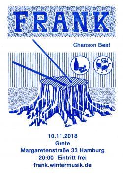 Frank Chanson Beat 10.11.18 um 20 Uhr in der Grete